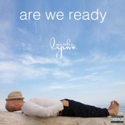 "Misha Lyuve ""ARE WE READY"""