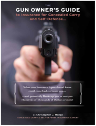 The Gun Owners Guide to Insurance for Concealed Carry and Self-Defense is a comprehensive guide to the programs that offer legal fee and insurance protection for a Self-Defense shooting.