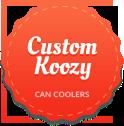 Custom Koozy