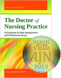 The Doctor of Nursing Practice, Second Edition awarded a 2012 AJN Book of the Year Award