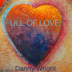 FULL OF LOVE, solo piano, album cover, Danny Wright, new release