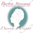 Danny Wright, Barbra Streisand, A Piano Tribute, new, compilation