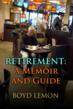 "Boyd Lemon, Author of ""Retirement: A Memoir and Guide"",..."