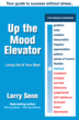 Up The Mood Elevator is a new book by Senn Delaney Chairman and Founder Dr. Larry Senn