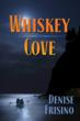 Whiskey Cove by Denise Frisino