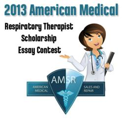 2013 American Medical Respiratory Therapist Scholarship Essay Contest