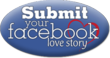 Submit Your Facebook Love Story
