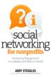 "Andy Steggles is the author of best seller ""Social Networking for Non-Profits"", published by ASAE - The Center for Association Leadership."