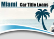 Miami Auto Equity Loans Provides Financial Safety Net to Those Who Owe...