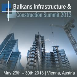 Balkans Infrastructure & Construction 2013 Summit