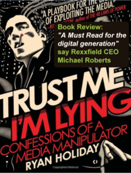 "Rexxfield CEO & Digital Private Eye Reviews Book: ""Trust Me I'm Lying: Confessions of a Media Manipulator"""