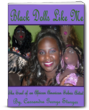 Cover of the Book: Black Dolls Like Me: The Soul of an African American Doll Artist