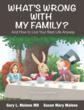 What's Wrong with My Family? by Gary L. Malone M.D and Susan Mary Malone