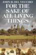 "John M. Del Vecchio's ""For the Sake of All Living Things"" Now Back in..."