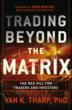 New Book by Trading Expert Van K. Tharp: Trading Beyond the Matrix,...