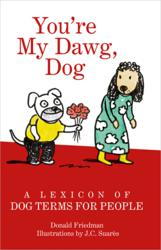 """You're My Dawg, Dog"" by Donald Friedman, Illustrated by J.C. Suarès (Welcome Books)"
