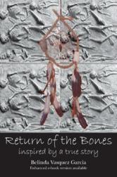 """Return of the Bones"" by  Belinda Vasquez Garcia"