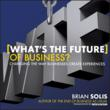 Brian Solis Answers Questions About the Future of Business