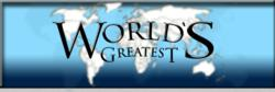 World's Greatest!