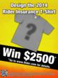 Enter the 2013 Rider Insurance T-shirt Design Contest for a Chance to...