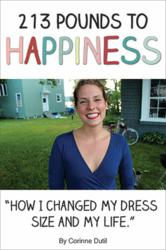 Cover of 213 Pounds to Happiness: How I Changed My Dress Size and My Life