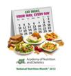 Keep Personal Health Concerns in Mind and 'Eat Right, Your Way, Every Day' on National Nutrition Month, Says Academy of Nutrition and Dietetics