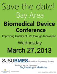Save the Date for the 2013 Bay Area Biomedical Device Conference on March 27th at San Jose State University