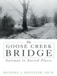 The Goose Creek Bridge by Michael J. Heitzler, Ed.D.