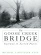 'Goose Creek' Bridges Past, Present