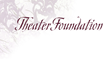 The Theater Foundation