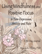 Journal Promotes New Way of Cultivating Positive Thoughts; New Release by Marcia Hillary, PhD