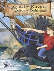 Calvert the Raven explores the Battle of Baltimore in the War of 1812.