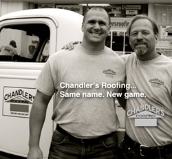Partners Brian Hicks and Trevor Leeds of Chandler's Roofing are excited about the growth and direction of their well established roofing company.