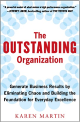 "Karen Martin's book ""The Outstanding Organization"" is considered by business professionals to add significant insight into operational excellence."