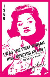 I Was the First Woman Phil Spector Killed book cover