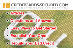 Secured Credit Cards - Consumer Articles And FAQs