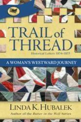 Trail of Thread, historical fiction book series by Kansas author Linda K. Hubalek.