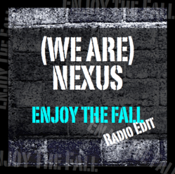 Enjoy the Fall, Nexus, Nick Gunn, Carmen Rainier, We Are Nexus