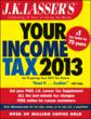 Last Minute Tips for Filing Your 2012 Income Tax Return from the Indispensable Tax Guide: J.K. Lasser's Your Income Tax 2013: For Preparing Your 2012 Tax Return