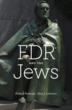 New Book by American University History Professors: FDR Was Neither Hero nor Villain for the Jews