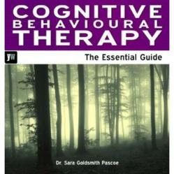 Cognitive Behavioural Therapy: The essential guide
