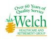 Welch Healthcare and Retirement Group a trusted name in senior services for over 60 years.
