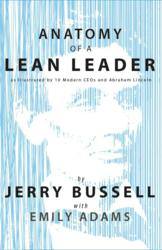 """Anatomy of a Lean Leader"" illustrates the characteristics of successful leaders that create operational excellence in their organizations."