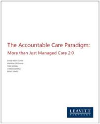 White Paper - The Accountable Care Paradigm: More than Just Managed Care 2.0