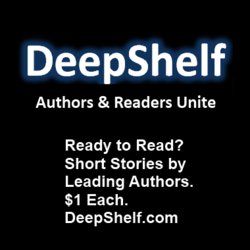 Ready to Read? Short Stories by Leading Authors for $1 each at DeepShelf.com.