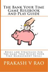 Front Cover - The Bank Your Time Game: Rulebook and Play Guide by Prakash V. Rao