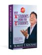 """Why """"A"""" Students Work for """"C"""" Students by Robert Kiyosaki"""