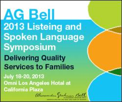 2013 AG Bell Listening and Spoken Language Symposium