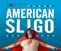 New City Stage Company presnts AMERICAN SLIGO by Adam Rapp (graphic).