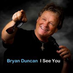 Bryan Duncan Sings I See You
